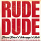 Rude Dude Sticker und Logo